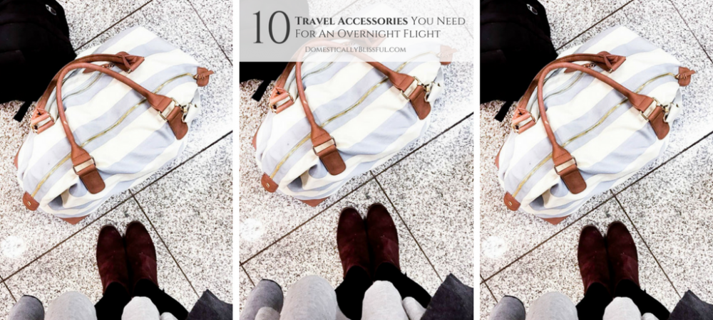 10 Travel Accessories You Need For An Overnight Flight