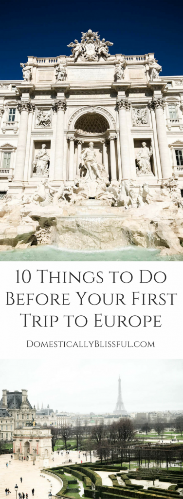 10 Things to Do Before Your First Trip to Europe to help you make the most memories without any needless stress!