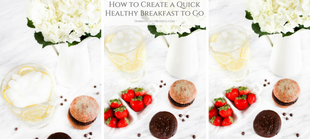 How to Create a Quick Healthy Breakfast to Go