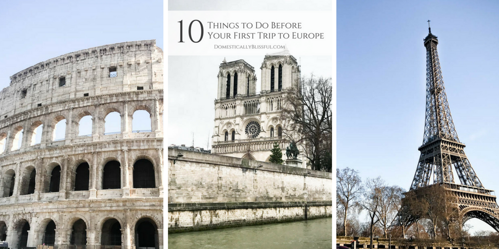 10 Things to Do Before Your First Trip to Europe