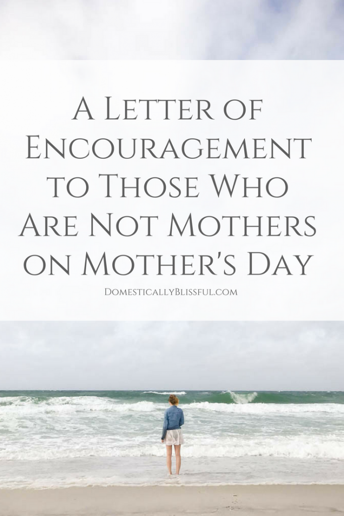 An open letter of encouragement, love, faith, & hope to those women are not yet mothers & are struggling this Mother's Day.