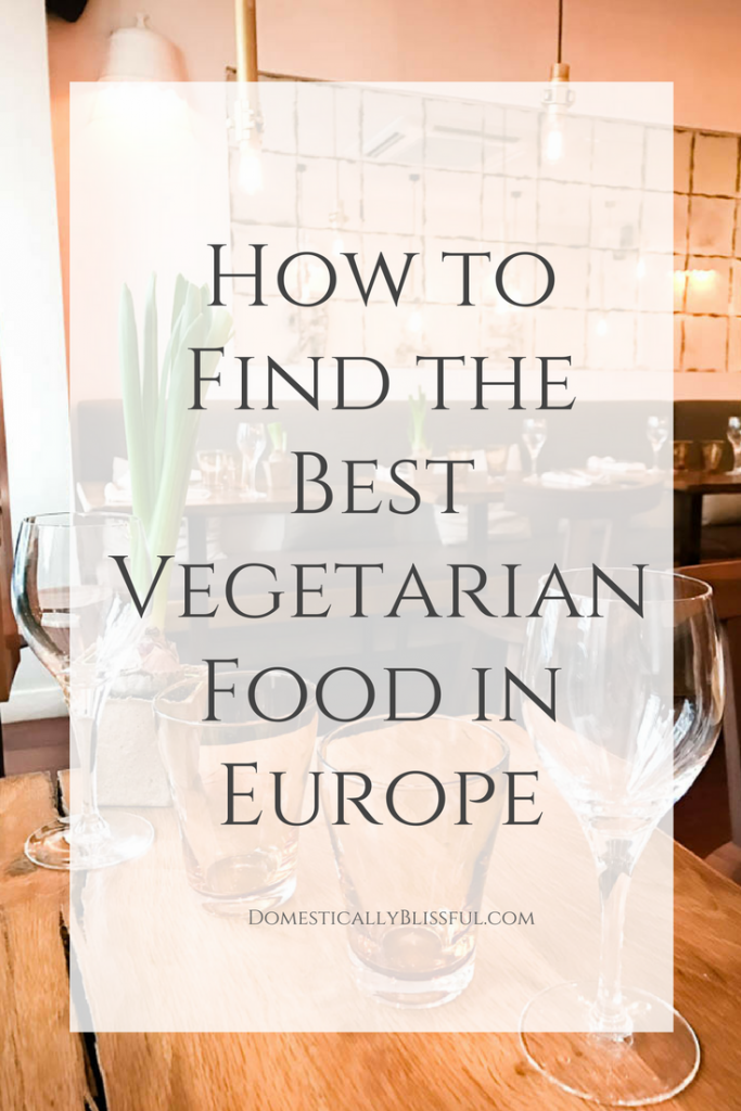 10 tips for finding the best vegetarian food in Europe & never going hungry!