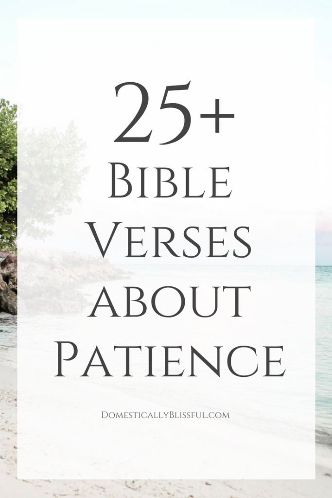 Bible Verses About Patience  Domestically Blissful. Adventure Quotes For Couples. Summer Japanese Quotes. Beautiful Kabir Quotes. Best Friends Zaibatsu Quotes. Funny Quotes Leadership. Strong Relationship Quotes Pinterest. Movie Quotes Joe Dirt. Summer Quotes Or Sayings