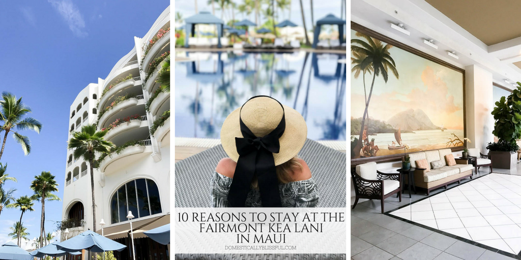 10 Reasons to Stay at the Fairmont Kea Lani in Maui