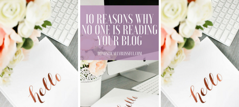 10 Reasons Why No One Is Reading Your Blog