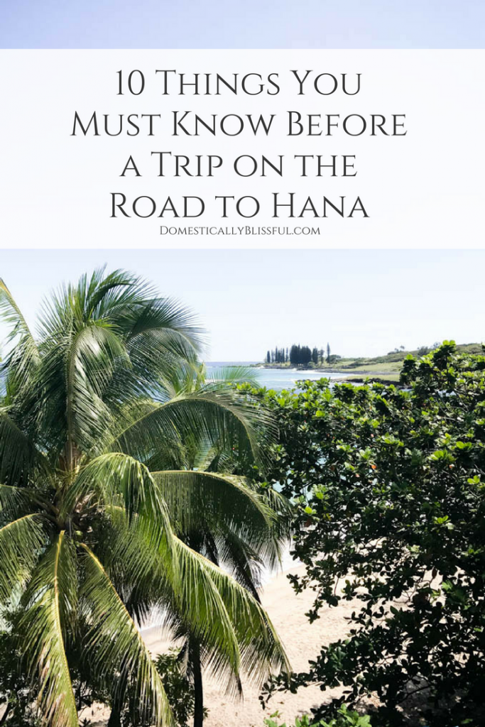 10 things you must know before a trip on the Road to Hana in Maui to make your adventure even more memorable & enjoyable!