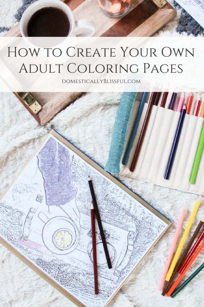 How To Create Your Own Adult Coloring Pages - Domestically Blissful