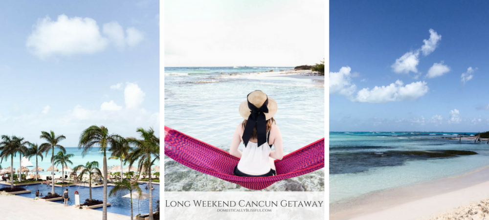 Long Weekend Cancun Getaway