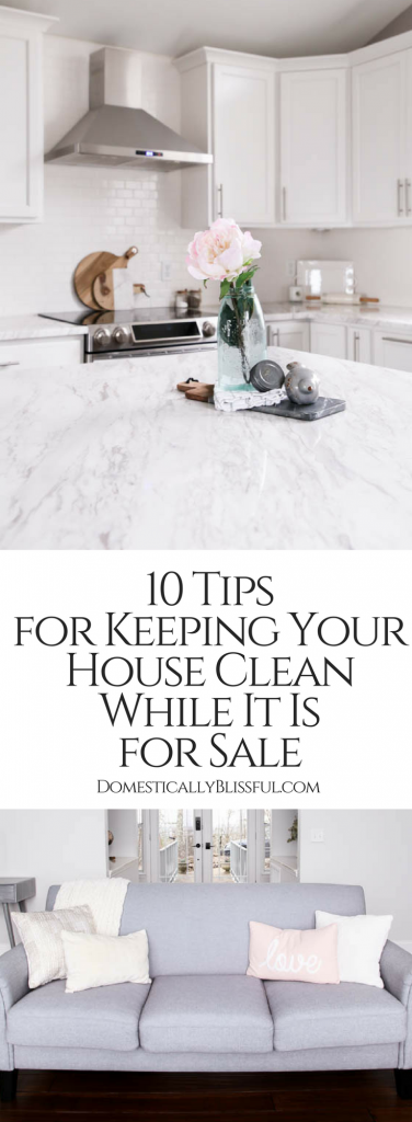 10 tips for keeping your house clean while it is for sale that are stressfree & easy to do!
