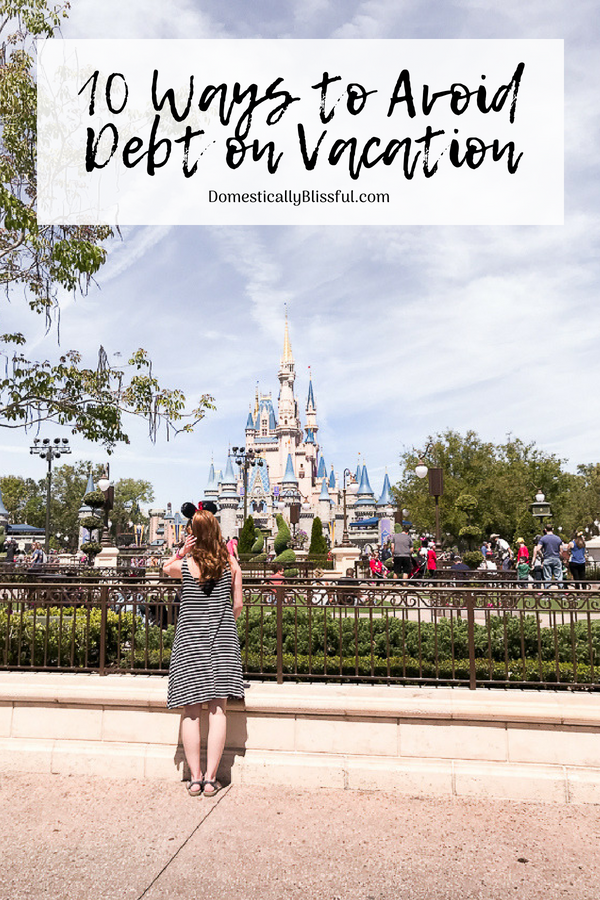 10 tips to avoid debt on vacation for solo travelers, couples looking for a great getaway, or a large family looking to save money on their next trip.