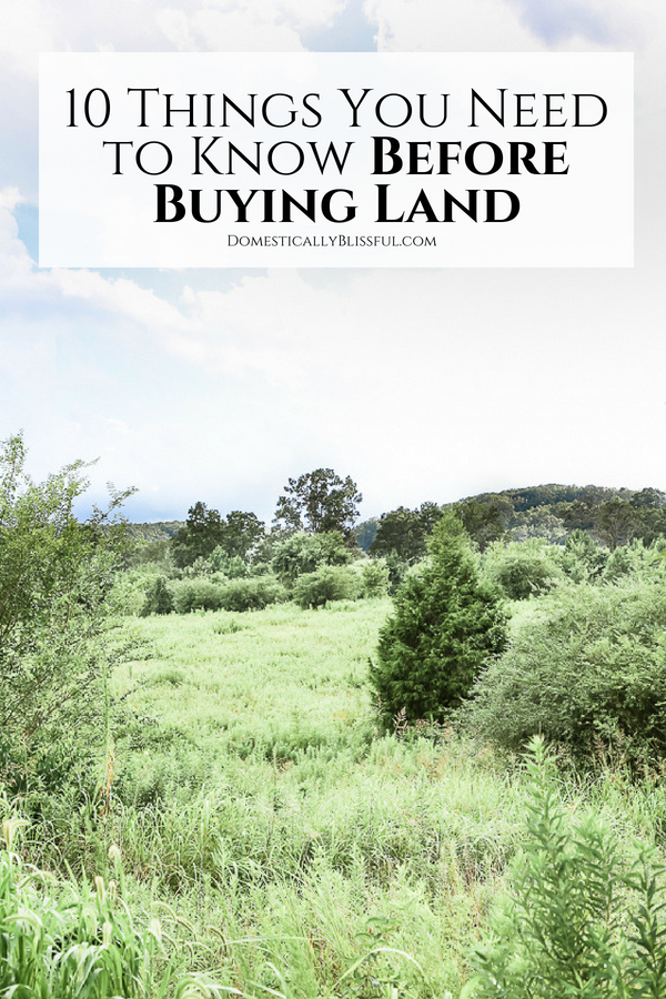 10 things you need to know before buying land that will help you make an educated decision you won't regret!