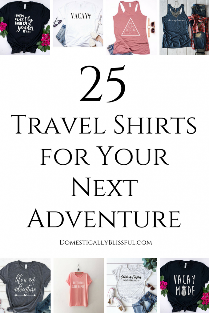 25 travel shirts for your next adventure that you'll love to travel in whether by car, boat, train, or plane!