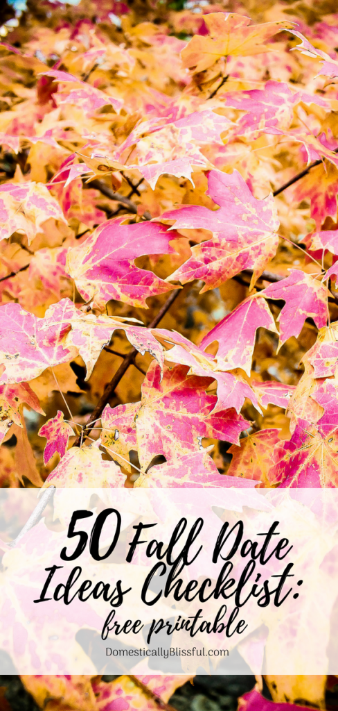 Get your FREE printable copy of this fun collection of festive autumn date ideas combined to form this 50 Fall Date Ideas Checklist!