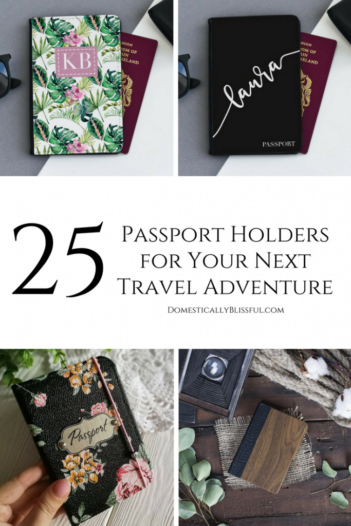 25 passport holders for your next travel adventure to help make every detail of your overseas travel picture perfect.