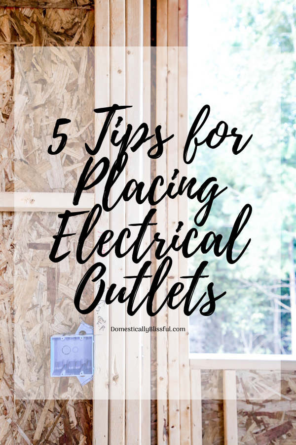 5 tips for placing electrical outlets, switches, & lighting in your new home.