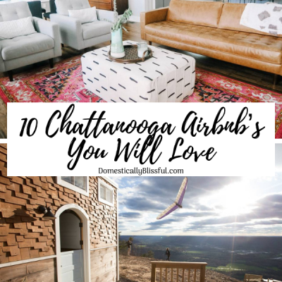 10 Chattanooga Airbnb's You Will Love