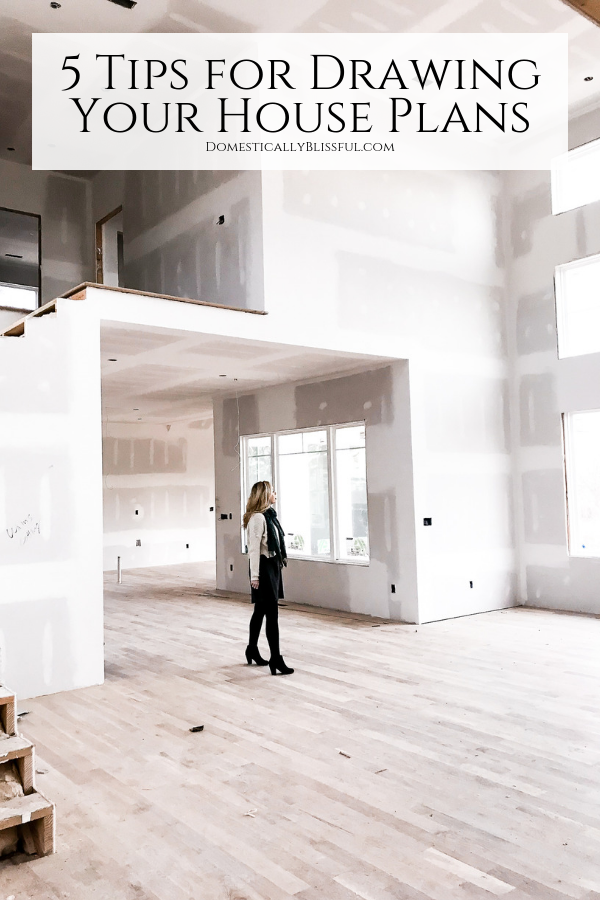 5 tips for drawing your house plans & designing your dream home.