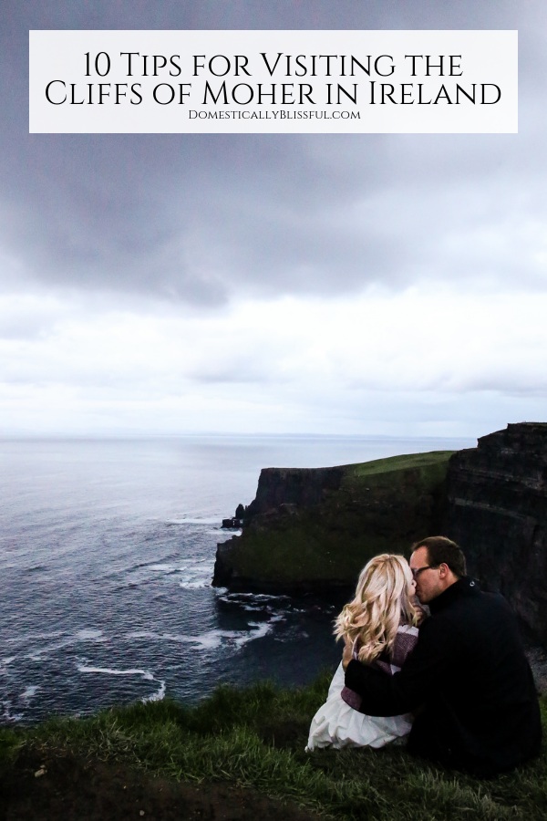 10 tips for visiting the Cliffs of Moher in Ireland to have a fun, safe, & memorable experience!