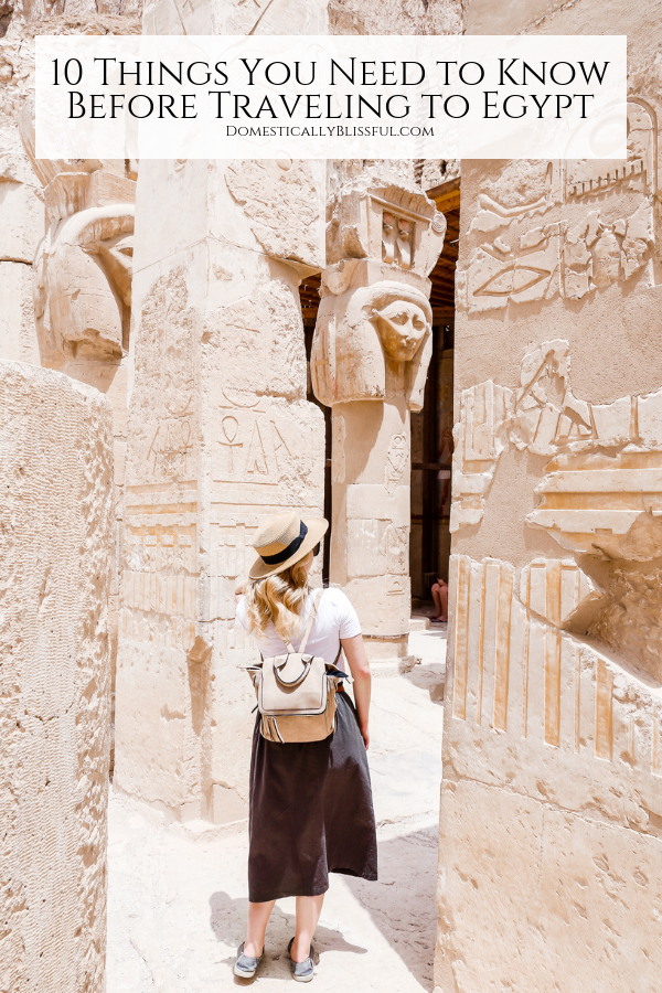 10 things you need to know before traveling to Egypt to help you have a memorable adventure.