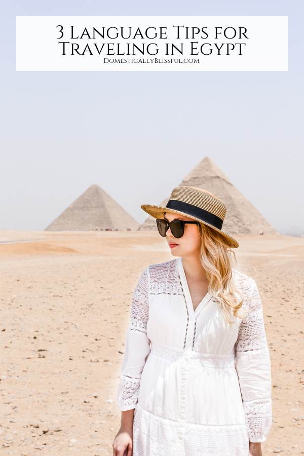 3 language tips for traveling in Egypt to help you travel with ease.