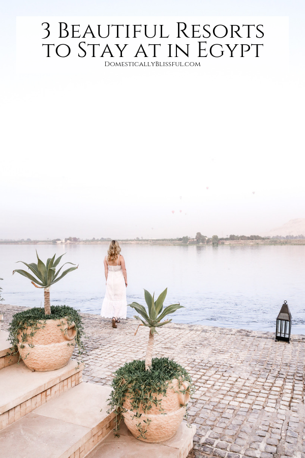 3 beautiful resorts to stay at while in Cairo, Hurghada, & Luxor with gorgeous & unique views!